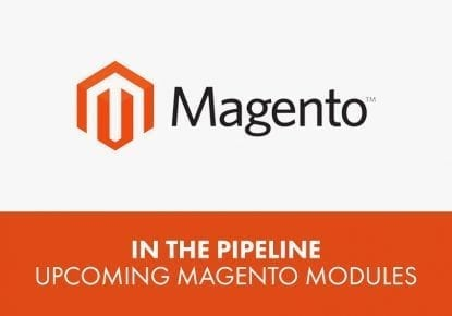 magento in the pipeline