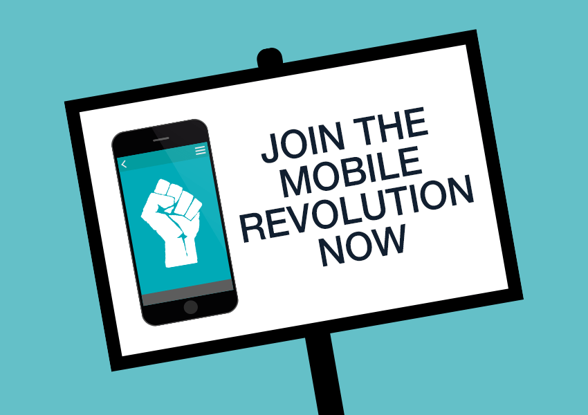 It's High Time To Join The Mobile Revolution!