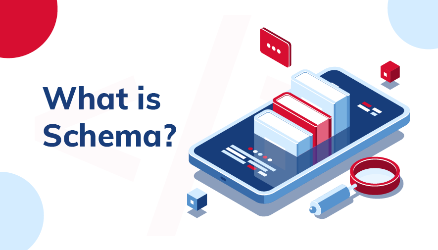 """Illustrated smartphone, adjacent to text reading """"What is Schema?"""""""