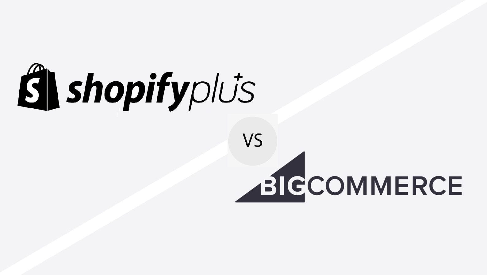 Shopify Plus vs BigCommerce